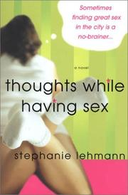 THOUGHTS WHILE HAVING SEX by Stephanie Lehmann