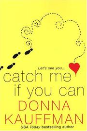 CATCH ME IF YOU CAN by Donna Kauffman