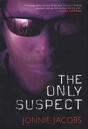THE ONLY SUSPECT by Jonnie Jacobs