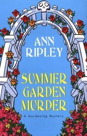 SUMMER GARDEN MURDER by Ann Ripley