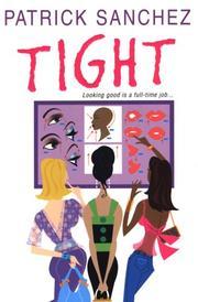 TIGHT by Patrick Sanchez