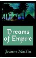 DREAMS OF EMPIRE by Jeanne Mackin