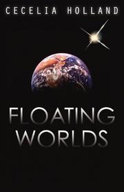 FLOATING WORLDS by Cecelia Holland