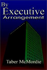 BY EXECUTIVE ARRANGEMENT by Tabor McMordie