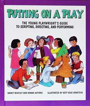 PUTTING ON A PLAY by Nancy Bentley