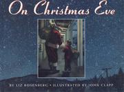 ON CHRISTMAS EVE by Liz Rosenberg
