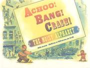 ACHOO! BANG! CRASH! by Ross MacDonald