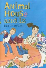 ANIMAL HOUSE & IZ by Betty Hicks
