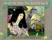 SHIBUMI AND THE KITEMAKER by Mercer Mayer