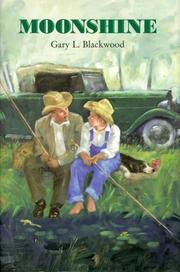 MOONSHINE by Gary L. Blackwood