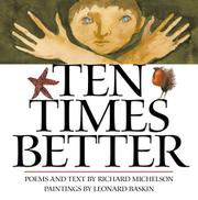 TEN TIMES BETTER by Richard Michelson