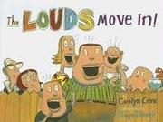 THE LOUDS MOVE IN! by Carolyn Crimi