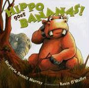 Cover art for HIPPO GOES BANANAS!