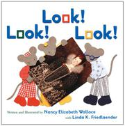 LOOK! LOOK! LOOK! by Nancy Elizabeth Wallace
