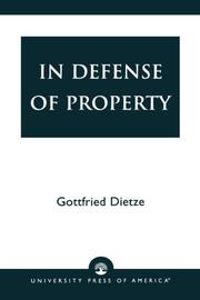 IN DEFENSE OF PROPERTY by Gottfried Dietze