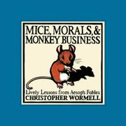 MICE, MORALS, and MONKEY BUSINESS by Christopher Wormell