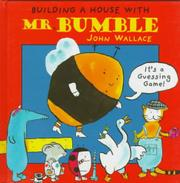 BUILDING A HOUSE WITH MR. BUMBLE by John Wallace