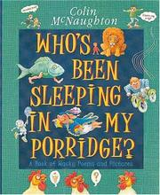 WHO'S BEEN SLEEPING IN MY PORRIDGE? by Colin McNaughton