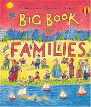 CATHERINE AND LAURENCE ANHOLT'S BIG BOOK OF FAMILIES by Catherine Anholt