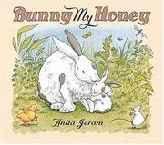 BUNNY, MY HONEY by Anita Jeram