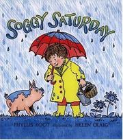 SOGGY SATURDAY by Phyllis Root