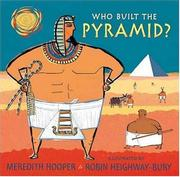 WHO BUILT THE PYRAMID? by Meredith Hooper