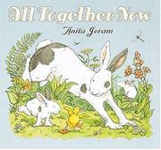 ALL TOGETHER NOW by Anita Jeram