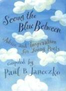 SEEING THE BLUE BETWEEN by Paul B. Janeczko