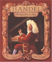 HANDEL WHO KNEW WHAT HE LIKED by M.T. Anderson