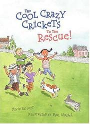 THE COOL CRAZY CRICKETS TO THE RESCUE by David Elliott