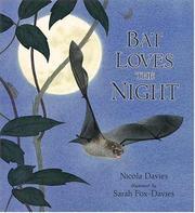 BAT LOVES THE NIGHT by Nicola Davies