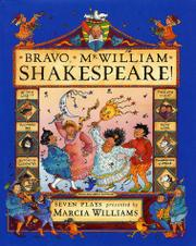 BRAVO, MR. WILLIAM SHAKESPEARE! by Marcia Williams