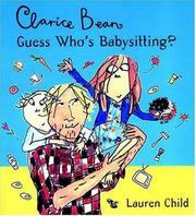CLARICE BEAN, GUESS WHO'S BABYSITTING? by Lauren Child