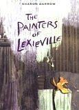 Cover art for THE PAINTERS OF LEXIEVILLE