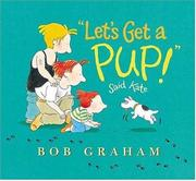 """LET'S GET A PUP!"" SAID KATE by Bob Graham"
