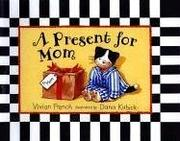A PRESENT FOR MOM by Vivian French