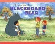 I'LL NEVER SHARE YOU, BLACKBOARD BEAR by Martha Alexander