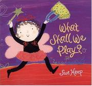 WHAT SHALL WE PLAY? by Sue Heap