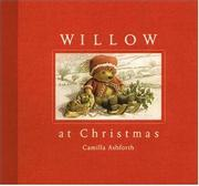 WILLOW AT CHRISTMAS by Camilla Ashforth