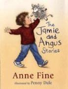 THE JAMIE AND ANGUS STORIES by Anne Fine