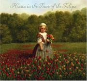 HANA IN THE TIME OF THE TULIPS by Deborah Noyes
