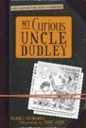 MY CURIOUS UNCLE DUDLEY by Barry Yourgrau