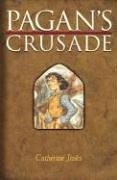 PAGAN'S CRUSADE by Catherine Jinks