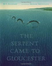 THE SERPENT CAME TO GLOUCESTER by M.T. Anderson