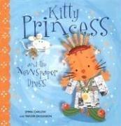 KITTY PRINCESS AND THE NEWSPAPER DRESS by Emma Carlow