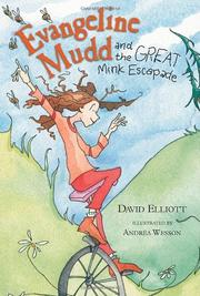 EVANGELINA MUDD AND THE GREAT MINK ESCAPADE by David Elliott