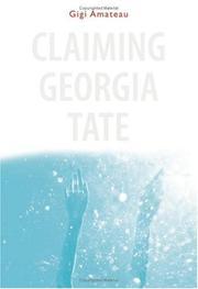 CLAIMING GEORGIA TATE by Gigi Amateau