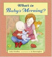 WHAT'S IN BABY'S MORNING by Judy Hindley