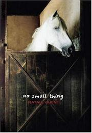 NO SMALL THING by Natale Ghent