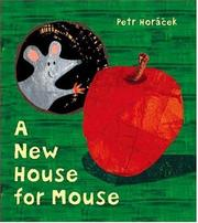 A NEW HOUSE FOR MOUSE by Petr Horácek